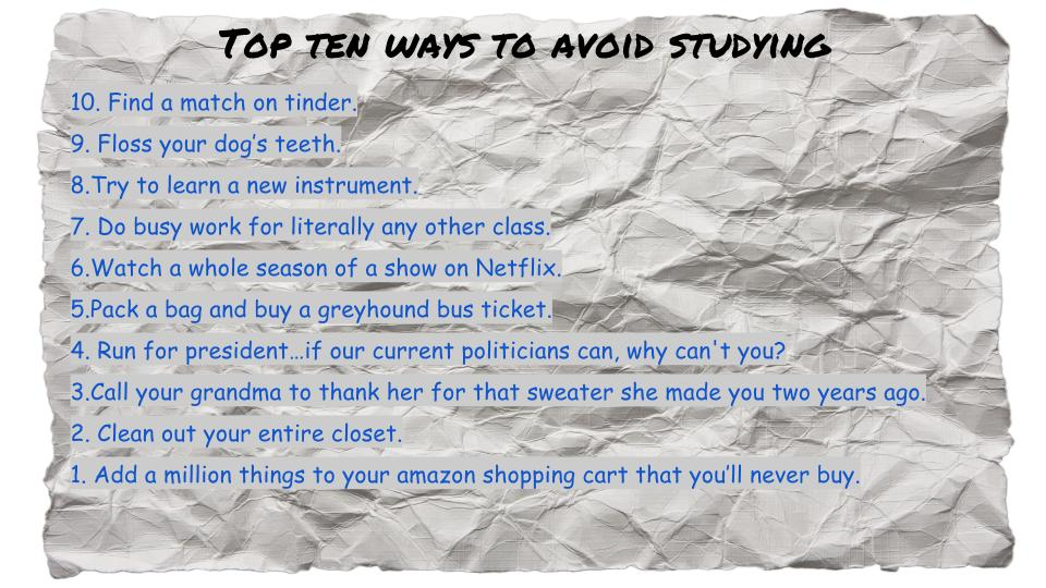 Top Ten Ways to Avoid Studying